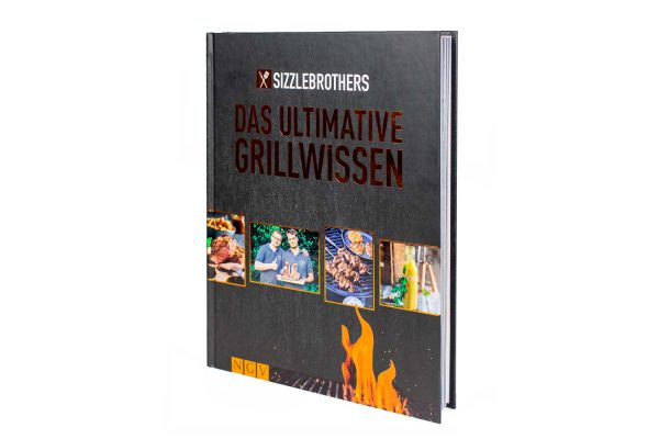 Ultimatives Grillwissen - Sizzlebrothers Grillbuch
